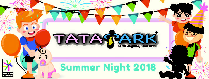 TATAPARK SUMMER NIGHT – Genitori liberi, bambini al sicuro